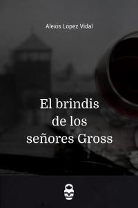 El brindis de los señores Gross