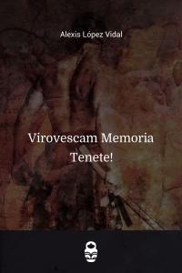 Virovescam Memoria Tenete!